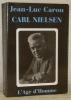 Carl Nielsen. Vie et oeuvre, 1865 - 1931.. CARON, Jean-Luc.
