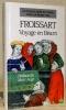 Voyage en Béarn. Préface de Claude Augé. Collection Les 40 grands textes de l'Histoire choisis par Georges Duby.. FROISSART.
