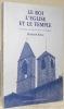 Le Roi, l'Eglise et le Temple. L'exécution de l'Edit de Nantes en Dauphiné. Préface par Vital Chomel.. RABUT, Elisabeth.
