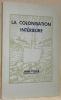 La colonisation intérieure. Ouvrage recommandé par les Départements cantonaux de l'Agriculture et de l'Instruction publique.. PILLER, Jean.