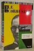C'était Le Corbusier. Traduit de l'anlgais (Etats-Unis) par Odile Demange et Marie-France de Paloméra.. FOX WEBER, Nicholas.