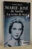 Marie-José de Savoie. La reine du mai. Traduit de l'italien par Anne-Laure Vignaux et Isabelle Piette.. REGOLO, Luciano.