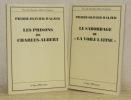 """Vies de Charles-Albert Cingria. 2 Volumes. Les prisons de Charles-Albert. Le sabordage de """"La Voile Latine"""".. WALZER, Pierre-Olivier."""
