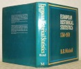 European Historical Statistics 1750 - 1970. Reprinted.. MITCHELL, B. R.