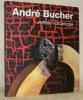 André Bucher, 1924 - 2009. Peintre, sculpteur et artiste volcanique..