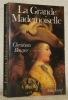 La Grande Mademoiselle. Anne-Louise d'Orléans, duchesse de Montpensier.. BOUYER, Christian.