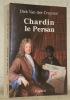 Chardin le Persan.. DIRK VAN DER CRUYSSE.