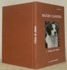 Les Races Canines en France. Tome I. Effectifs canins en France. Standards des chiens de chasse. Photographie DIM.. QUITTET, E.