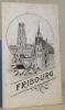 Guide de Fribourg. Edité par la Société pour le développement de Fribourg.. SAVOY, Hubert.