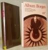 Album Jorge Luis Borges. Iconographie choisie et commentée par Jean Pierre Bernés. Bibliothèque de la Pléiade.. BORGES, Jorge Luis.