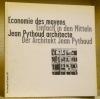 ECONOMIE DES MOYENS. Jean Pythoud, architecte. Einfach in den Mitteln. Der Architekt Jean Pythoud..