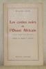 Les contes noirs de l'Ouest Africain. Témoins majeurs d'un humanisme. Préface de Léopold S. Senghor.. COLIN, Roland.