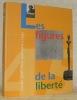 Les figures de la liberté. Mille neuf cent quarante-cinq. Ville de Genève, Département des affaires culturelles. Musée Rath, du 27 octobre 1995 au 7 ...
