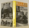 Bulleid of the Southern.. BULLEID, H. A.V.