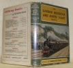 The London, Brighton and South Coast Railway. A Mechanical History of the London & Brighton, the London & Croydon, and the London, Brighton & South ...