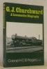 G. J. Churchward a Locomotive Biography.. ROGERS, Colonel H. C. B.