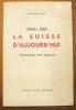Essai sur la Suisse d'aujourd'hui. Témoignage d'un Français.. SILVA, Raymond.