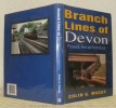 Branch Lines of Devon. Plymouth, West and North Devon.. MEGGS, Colin G.