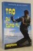 Tao du Kung-Fu. 20 Formes du Wai-Chia à main nue. Encyclopédie des arts martiaux.. HABERSETZER, Roland.