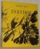 Sarthou. Avec une biographie, une bibliographie et une documentation complète sur le peintre et son oeuvre. Collection: Peintres et sculpteurs d'hier ...