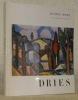 Dries. Avec une biographie, une bibliographie et une documentation complète sur le peintre et son oeuvre. Collection: Peintres et sculpteurs d'hier et ...