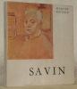 Maurice Savin et la renaissance contemporaine. Collection: Peintres et sculpteurs d'hier et d'aujourd'hui.. SAUVAGE, Marcel.
