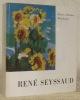 Seyssaud. Avec une biographie, une bibliographie et une documentation complète sur le peintre et son oeuvre. Collection: Peintres et sculpteurs d'hier ...