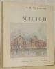 Adolph Milich. Avec une biographie, une bibliographie et une documentation complète sur le peintre et son oeuvre. Collection: Peintres et sculpteurs ...