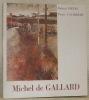 Michel de Gallard. Collection: La nouvelle école de Paris.. PIETRI, Roland. - GAUDIBERT, Pierre.