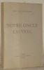 Notre oncle Lautrec. Préface de B. Combes de Patris. Collection: Ecrits et Documents de Peintres, dirigée par Pierre Cailler.. TAPIE de CELEYRAN, ...