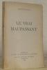 Le vrai Maupassant. Collection: D'Etudes et de Documents Littéraires.. BOREL, Pierre.