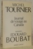 Journal de voyage au Canada. Photographies Edouard Boubat.. TOURNIER, Michel