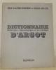 Dictionnaire historique, étymologique et anecdotique d'argot.. GALTIER-BOISSIERE, Jean. - DEVAUX, Pierre.