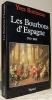 Les Bourbons d'Espagne 1700-1808.. BOTTINEAU, Yves.