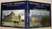 Saint-Fargeau Ancy-le-Franc châteaux ressuscités. Préface de Jean d'Ormesson.  Photographies de Jean-Pierre Defail.. SUFFERT, Georges.