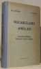 Vocabulaire anglais. English Words Phrases and Idioms. A l'usage des classes supérieures de l'enseignement secondaire.. Dubois, R.J. - Wagner, J.