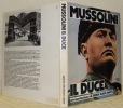 Mussolini Il Duce. Quattrocento immagini della vita di un uomo e di vent'anni di storia italina.. MACK SMITH, Denis.