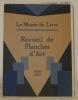 Le musée du livre. Sous le haut patronage de S. M. le Roi Albert. Recueil de Planches d'Art 1926, 1927. Notre Portefeuille de Planches d'Art 1926, ...