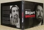Béjart secret.. IMSAND, Marcel. - PASTORI, Jean Pierre (texte de).