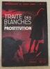 Traite des blanches et prostitution. Témoignages de notre temps - n.° 4. 200 Photographies et documents recueillis par Frédéric Drach. Préface du Dr. ...