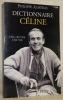 Dictionnaire Céline. Une oeuvre, une vie.. ALMERAS, Philippe.