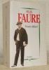 Felix Faure. Biographie.. BILLARD, Thierry.