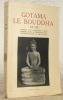 Gotama le Bouddha, sa vie d'après les écritures palies choisies par E. H. Brewster avec une préface de C. A. F. Rhys Davids. Edition française par G. ...