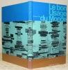 Le bon usage du monde. Collection L'Atlas des Voyages. Photographies Marc Riboud.. ROY, Claude.