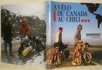 A vélo du Canada au Chili. Une aventure vécue par Marianne Kienholz et André Girard.. ARM, Jean-Philippe.
