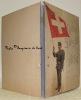 L'armée suisse. Illustrations de D. Estoppey. Lettre-Préface de M. le Colonel Frey. Texte de MM. les Colonels, chef d'Arme de l'Infanterie; Wille, ...