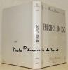 Berlioz et l'Europe Romantique. Collection Musiciens Romantiques.. POURTALES, Guy de.