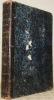 La Maison de Campagne. Journal illustré des châteaux, des villas, des petites et grandes propriétés rurales. Première année 1860. Premier volume et ...