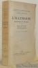 L'Allemagne romantique et réaliste. Louis II de Bavière, Bismarck et la France, petit musée germanique. Edition définitive, avec un index des noms ...