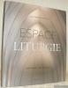 Espace et Liturgie. Aménager les églises.. DUTHILLEUL, Jean-Marie.